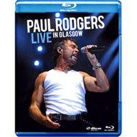 保羅.羅傑斯:蘇格蘭葛拉斯哥現場演唱會 Paul Rodgers: Live In Glasgow (藍光Blu-ray) 【Evosound】