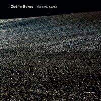 索非亞.波洛絲:別處 Zsfia Boros: En otra parte (CD) 【ECM】