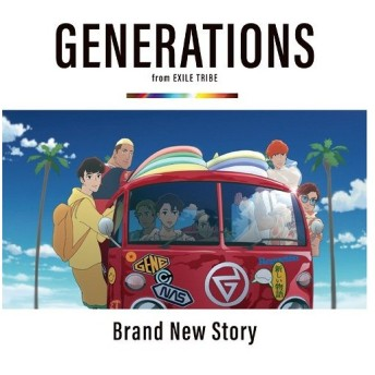 GENERATIONS from EXILE TRIBE/Brand New Story