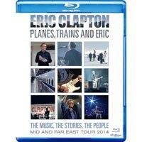 艾瑞克.克萊普頓:飛機,火車和艾瑞克 Eric Clapton: Planes, Trains And Eric (藍光Blu-ray) 【Evosound】