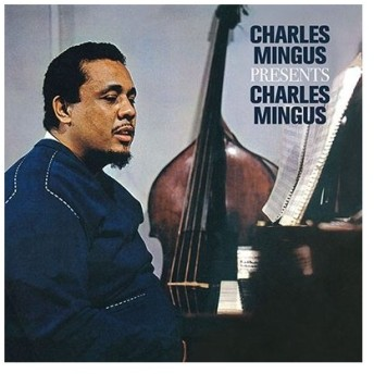 Charles Mingus Presents Charles Mingus CD