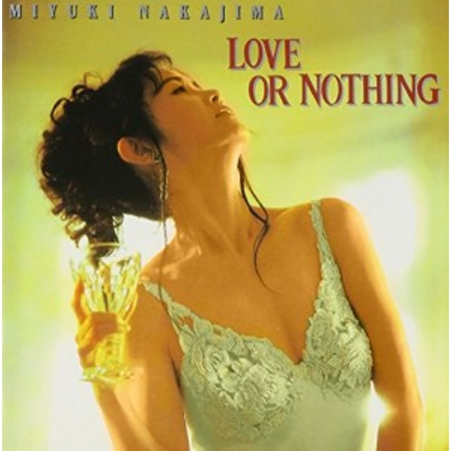 Image result for 中島 みゆき love or nothing