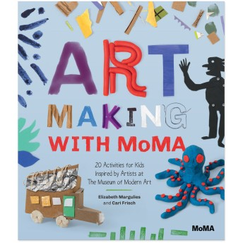 Art Making with MoMA: 20 Activities for Kids Inspired