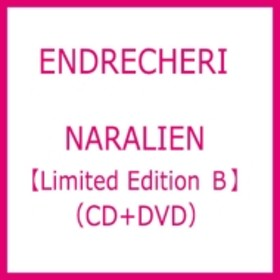 ENDRECHERI/Naralien (B)(+dvd)(Ltd)