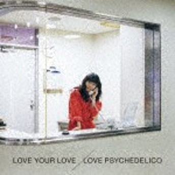LOVE PSYCHEDELICO/LOVE YOUR LOVE (通常盤)[VICL-64802]【発売日】2017/7/5【CD】