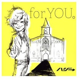 for YOU。(初回限定盤)(DVD付)/ハジ→