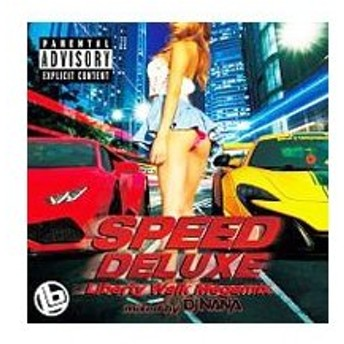 オムニバス/SPEED DLUXE−Liberty Walk Megamix− mixed by DJ NANA