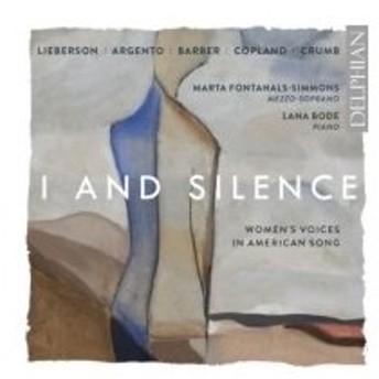 Mezzo-soprano & Alto Collection / アイ・アンド・サイレンス〜女声のためのアメリカの歌曲集 マルタ・フォンタナル