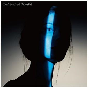 【先着特典付】L'Arc-en-Ciel/Don't be Afraid<CD>(通常盤)[Z-5746]20161221
