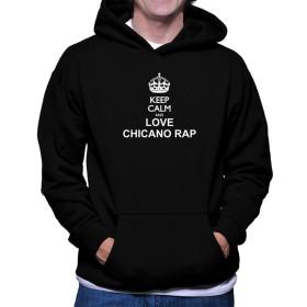 Keep calm and love Chicano Rap フーディー
