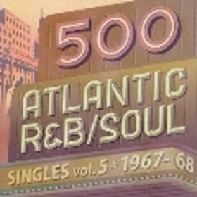 500 アトランティック・R&B/ソウル・シングルズ VOL.51967-68 CD