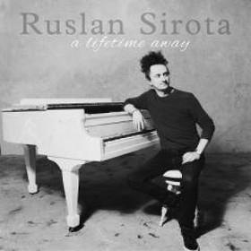 Ruslan Sirota / Lifetime Away【CD】