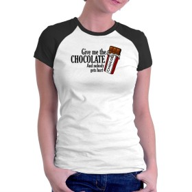 Give me the chocolate and nobody gets hurt ラグラン 女性の Tシャツ