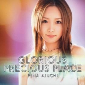 GLORIOUS/PRECIOUS PLACE/愛内里菜[CD]【返品種別A】