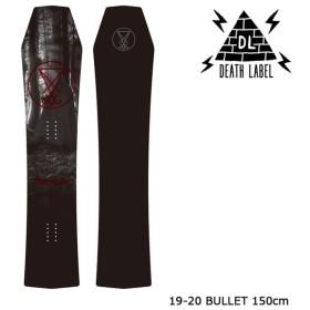 特典あり デスレーベル スノーボード 板 19-20 DEATH LABEL BULLET 150 バレット 日本正規品