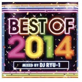 BEST OF 2014 mixed by DJ RYU−1/(オムニバス),アリアナ・グランデ feat.ゼッド,アリアナ・グランデ feat.イギー