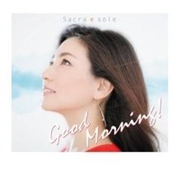 Sacra e sole / Good Morning! 〔CD〕