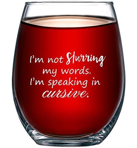 Wine Glass 10oz Funny I/'m Not Slurring My Words I/'m Speaking In Cursive