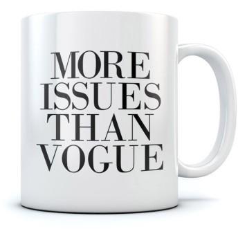 More Issues Than Vogue 11オンスセラミックコーヒーTea Mug by Studios–Perfect Valentines/イースター/夏/クリスマス/誕生日/記念日ギフト