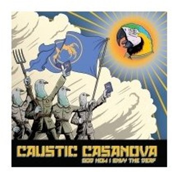 Caustic Casanova / God How I Envy The Deaf 〔LP〕