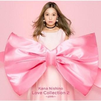 Love Collection 2 ~pink~/西野カナ[CD]通常盤【返品種別A】