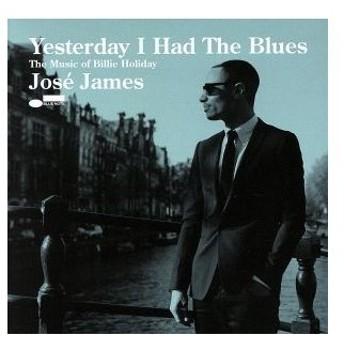 【輸入盤】Yesterday I Had the Blues: the/ホセ・ジェイムズ