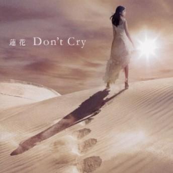 Don't Cry/蓮花[CD]通常盤【返品種別A】