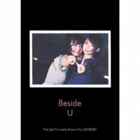 [枚数限定][限定盤]Beside U/The Idol Formerly Known As LADYBABY[CD]【返品種別A】