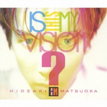 Is This My Vision~HIDEAKI MATSUOKA THE BEST IN EPIC YEARS~/松岡英明[CD+DVD]【返品種別A】
