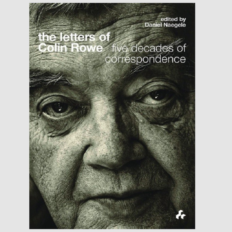 The Letters of Colin Rowe -9781908967534