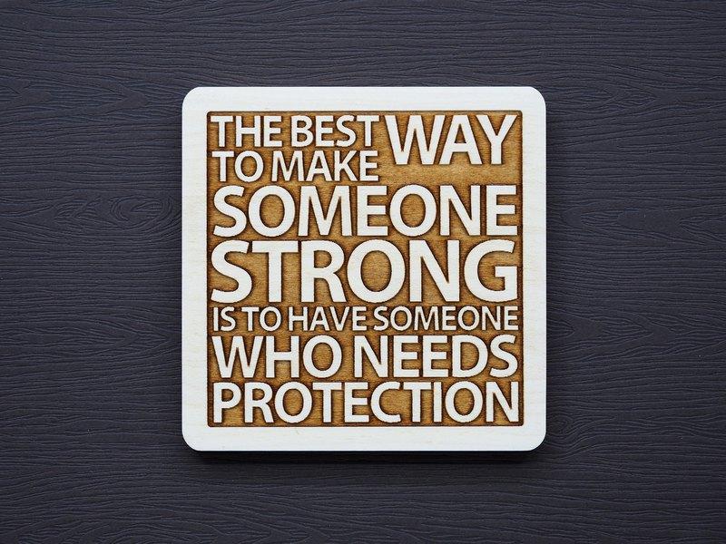 一句話杯墊 讓一個人變強大的最好方式就是擁有一個想要保護的人