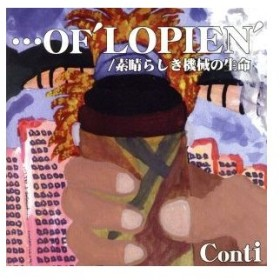 OF'LOPIEN/素晴らしき機械の生命/Conti