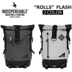 INDISPENSABLE インディスペンサブル ROLLS FLASH ロールズ フラッシュ バックパック リュック ロールトップ メンズ B4 17725700