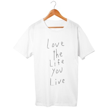 Love the life you live Tシャツ 5.6oz