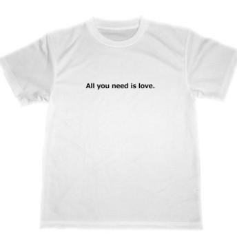 All you need is love. ジョン レノン ドライ Tシャツ 名言 ビートルズ 愛 平和 ピース