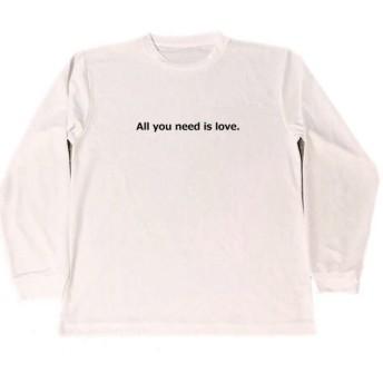 All you need is love. ジョン レノン ドライ Tシャツ 名言 ビートルズ 愛 平和 ピース ロング グッズ