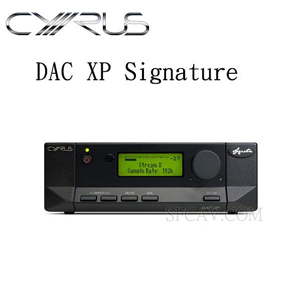 【勝豐群竹北音響】CYRUS  DAC XP Signature 旗艦級立體聲前級擴大機 兼 32bit/192kHz數位類比轉換器