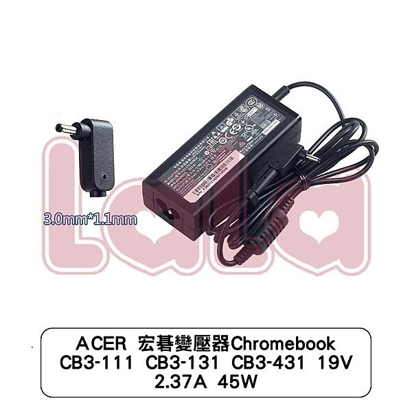 ACER 宏碁變壓器Chromebook CB3-111 CB3-131 CB3-431 19V 2.37A 45W