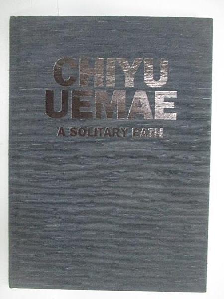 【書寶二手書T9/藝術_FOV】Chiyu Uemae_A Solitary Path
