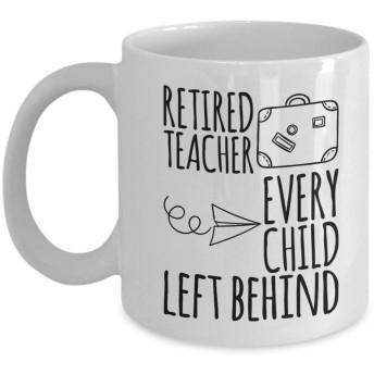 Shimaier マグカップ Retired Teacher Every Child Left Behind, Funny Retirement Gifts For Teacher