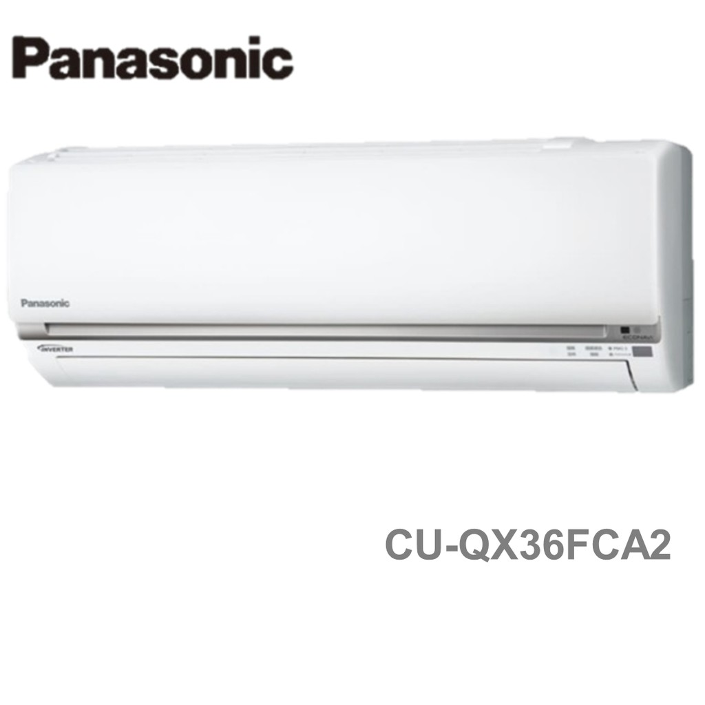 Panasonic國際牌 6-7坪 QX系列一對一變頻 分離式冷氣 CU-QX36FCA2/CS-QX36FA2