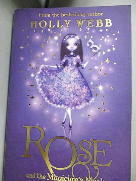 【書寶二手書T5/原文小說_BTQ】Rose and the Magician's Mask_Webb, Holly
