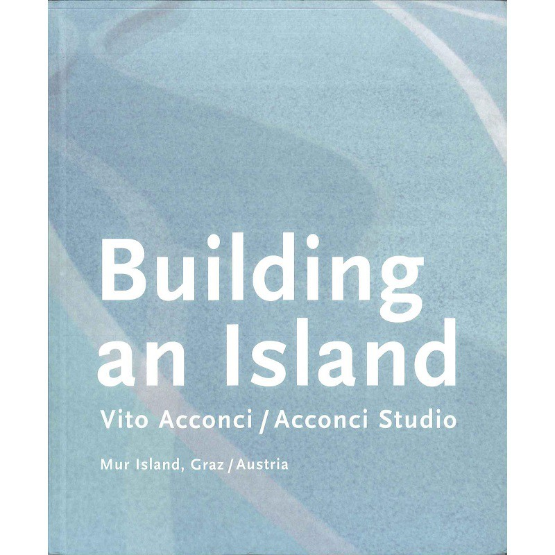 Vito Acconci: Building An Island -9783775713573