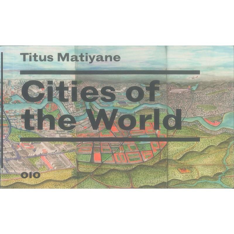 Titus Matiyane: Cities of the World -9789064506406