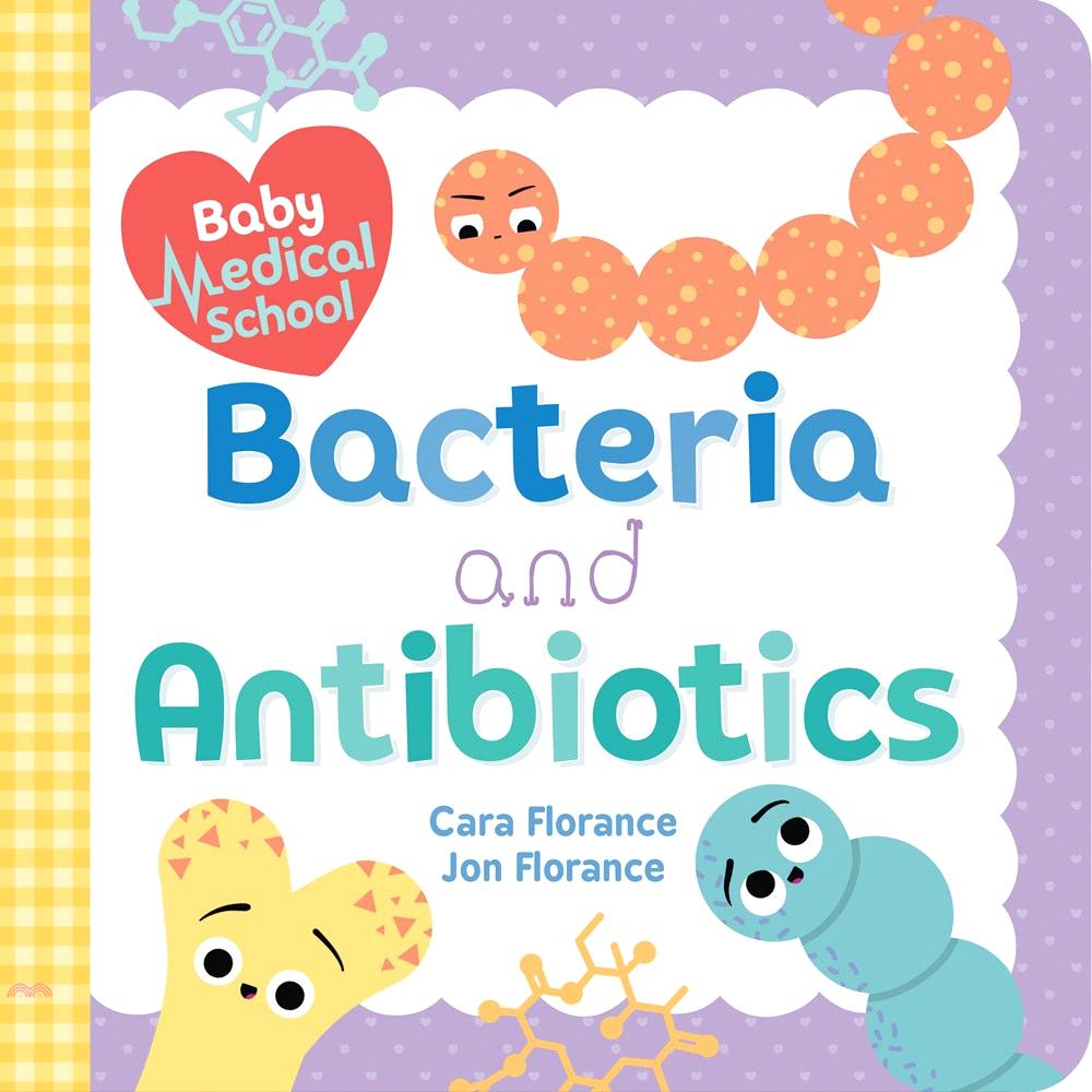 Baby Medical School: Bacteria and Antibiotics【三民網路書店】[79折]
