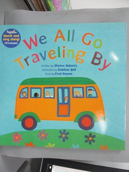 【書寶二手書T3/少年童書_DOO】We All Go Traveling By_Sheena Roberts, Siobhan Bell, Fred Penner