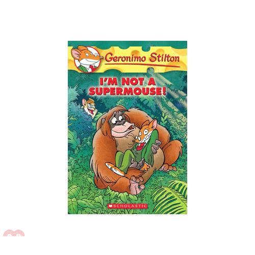 #43: I'm Not a Supermouse (Geronimo Stilton)【三民網路書店】[73折]