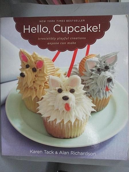 【書寶二手書T1/餐飲_XEG】Hello, Cupcake!: Irresistibly Playful Creations…