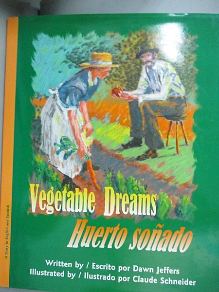 【書寶二手書T1/少年童書_JLX】Vegetable Dreams / Huerto sonado_Jeffers