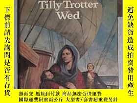 二手書博民逛書店英文原版罕見Tilly Trotter Wed by Cathe